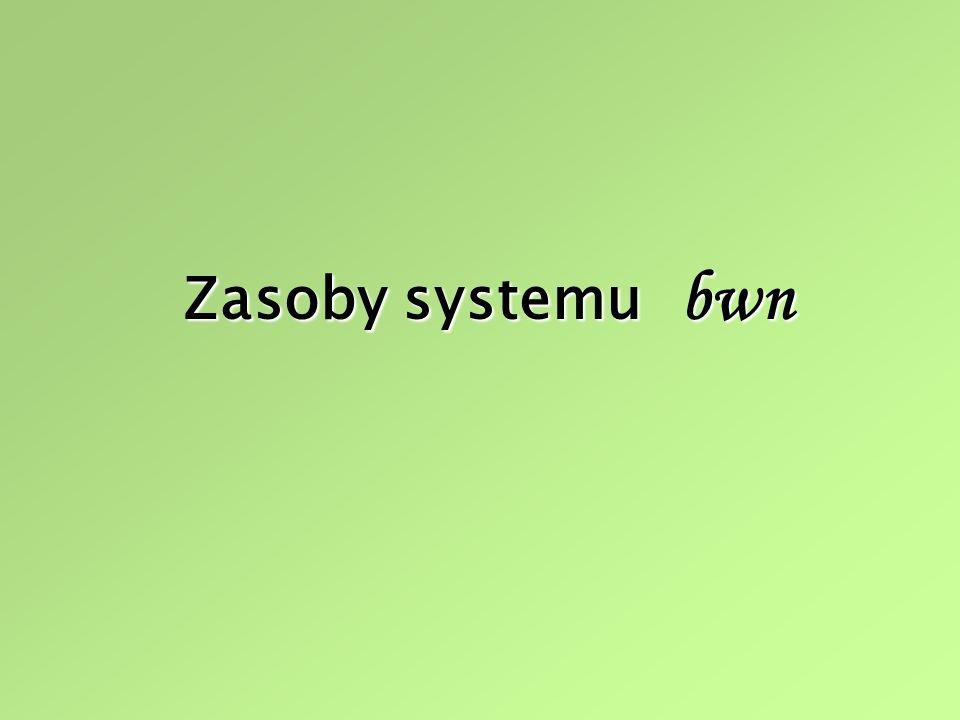 Zasoby systemu bwn