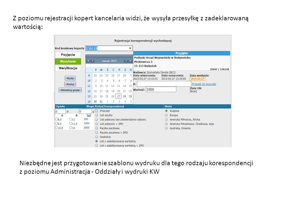 Z poziomu rejestracji kopert kancelaria widzi, że wysyła przesyłkę z zadeklarowaną wartością: Niezbędne jest przygotowanie szablonu wydruku dla tego r