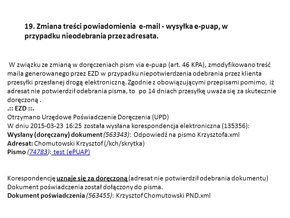 W związku ze zmianą w doręczeniach pism via e-puap (art. 46 KPA), zmodyfikowano treść maila generowanego przez EZD w przypadku niepotwierdzenia odebra