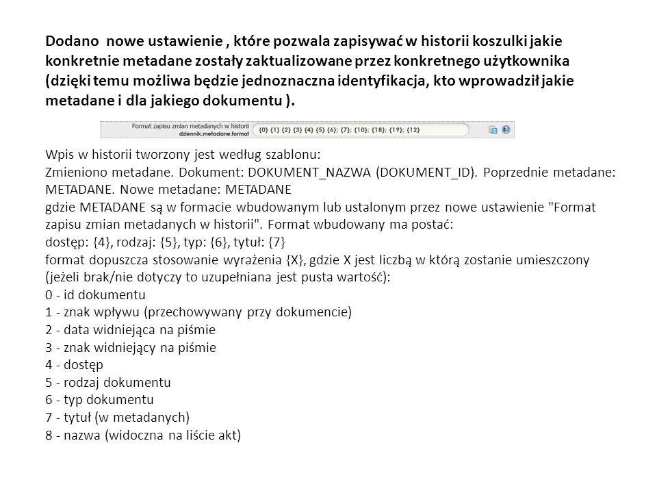 Dodano nowe ustawienie, które pozwala zapisywać w historii koszulki jakie konkretnie metadane zostały zaktualizowane przez konkretnego użytkownika (dz