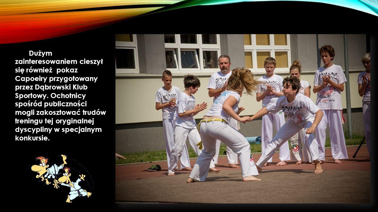 Dużym zainteresowaniem cieszył się również pokaz Capoeiry przygotowany przez Dąbrowski Klub Sportowy.