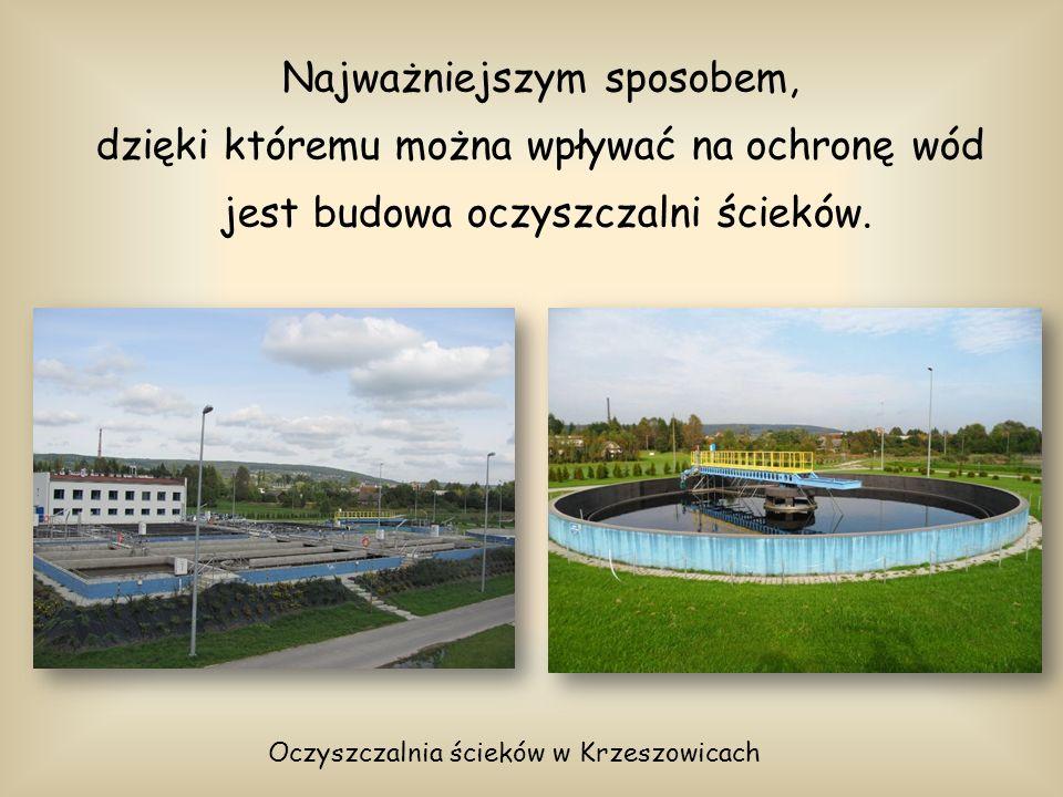 Najważniejszym sposobem, dzięki któremu można wpływać na ochronę wód jest budowa oczyszczalni ścieków. Oczyszczalnia ścieków w Krzeszowicach