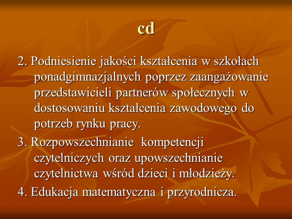 cd 2. Podniesienie jakości kształcenia w szkołach ponadgimnazjalnych poprzez zaangażowanie przedstawicieli partnerów społecznych w dostosowaniu kształ