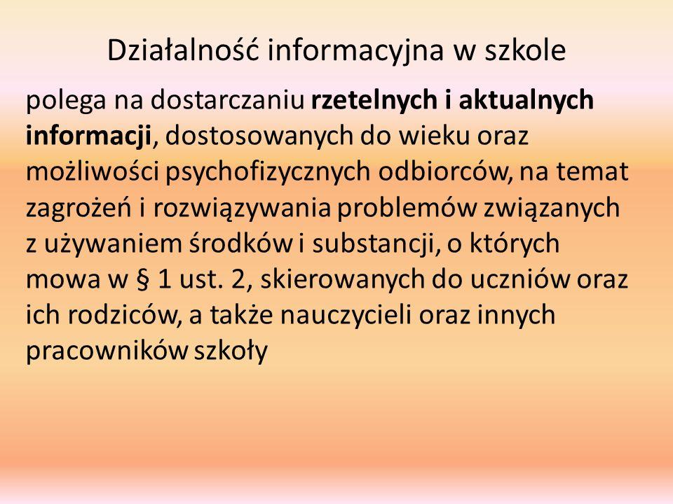 Działalność informacyjna w szkole polega na dostarczaniu rzetelnych i aktualnych informacji, dostosowanych do wieku oraz możliwości psychofizycznych o