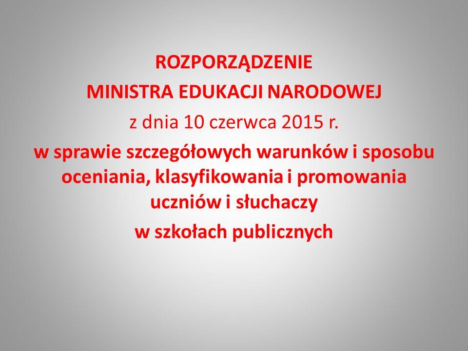 ROZPORZĄDZENIE MINISTRA EDUKACJI NARODOWEJ z dnia 10 czerwca 2015 r.