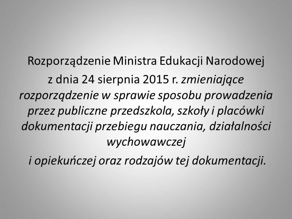 Rozporządzenie Ministra Edukacji Narodowej z dnia 24 sierpnia 2015 r. zmieniające rozporządzenie w sprawie sposobu prowadzenia przez publiczne przedsz