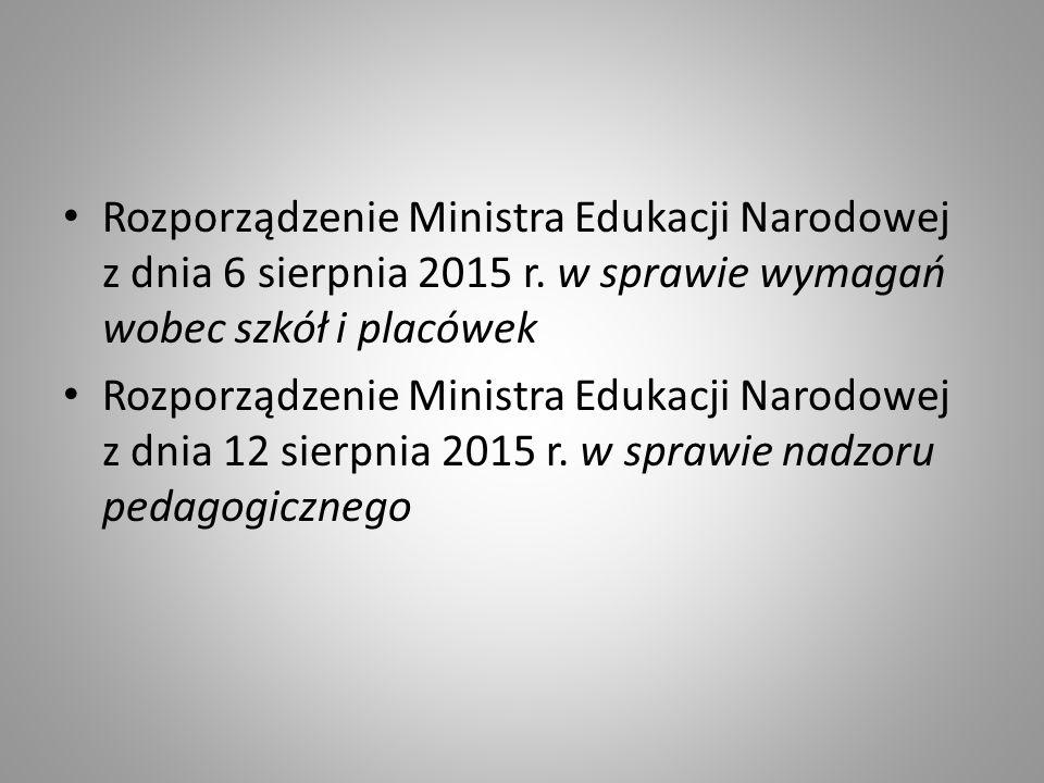 Rozporządzenie Ministra Edukacji Narodowej z dnia 6 sierpnia 2015 r. w sprawie wymagań wobec szkół i placówek Rozporządzenie Ministra Edukacji Narodow