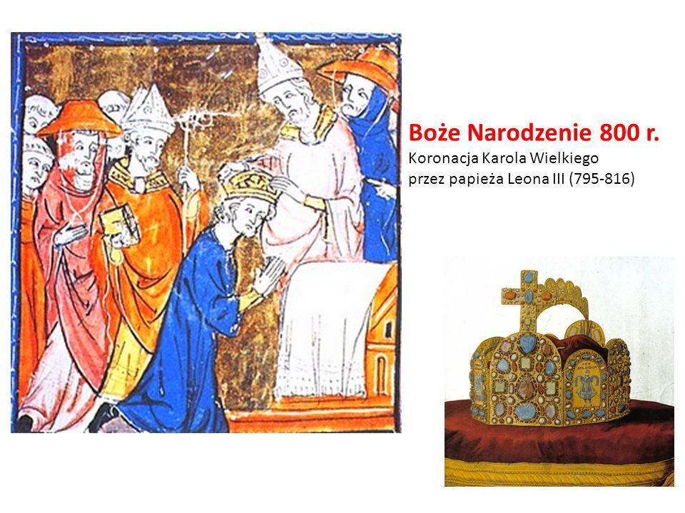 Boże Narodzenie 800 r. Koronacja Karola Wielkiego przez papieża Leona III (795-816)