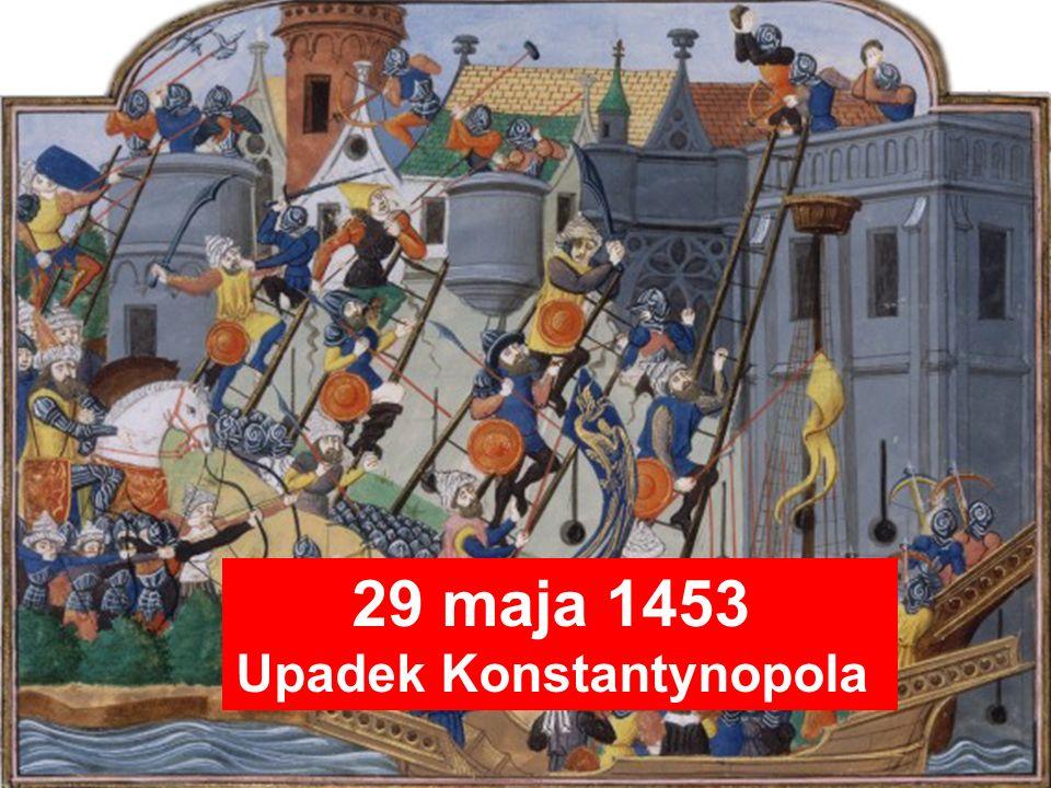 29 maja 1453 Upadek Konstantynopola
