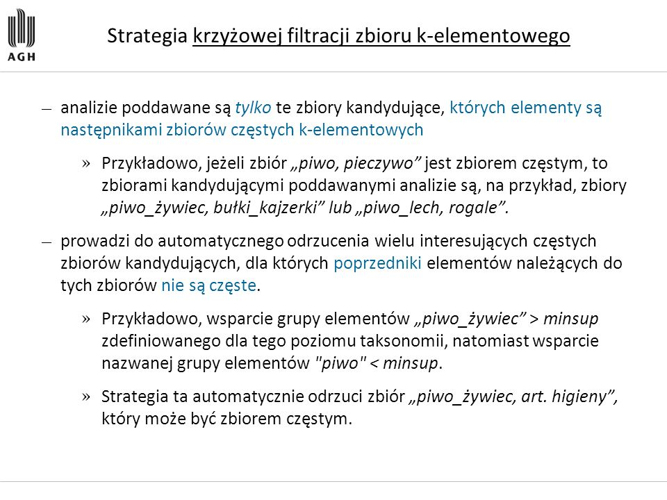 Strategia krzyżowej filtracji zbioru k-elementowego — analizie poddawane są tylko te zbiory kandydujące, których elementy są następnikami zbiorów częs