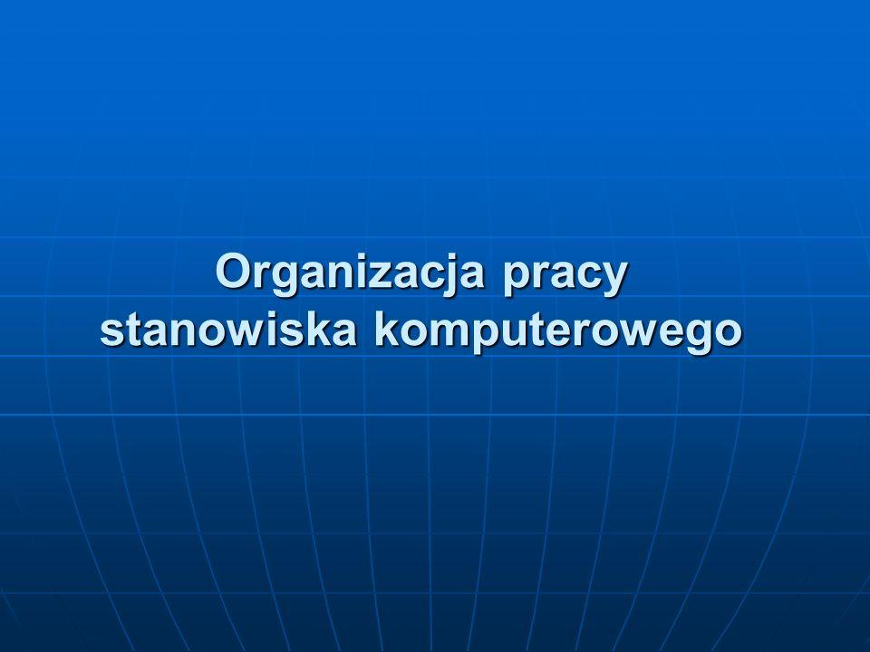 Organizacja pracy stanowiska komputerowego