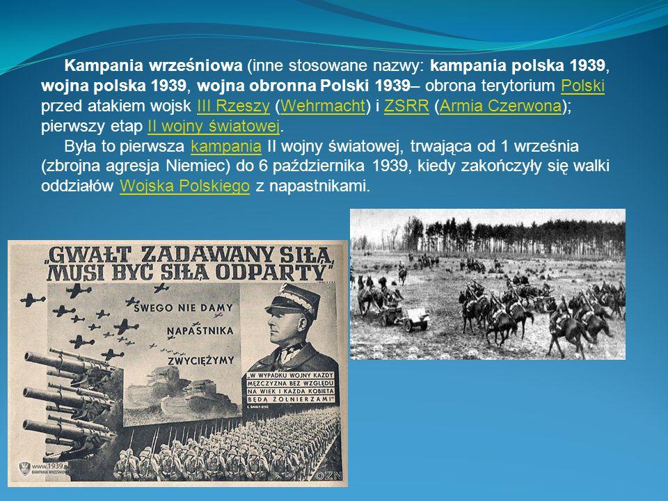 Kampania wrześniowa (inne stosowane nazwy: kampania polska 1939, wojna polska 1939, wojna obronna Polski 1939– obrona terytorium Polski przed atakiem