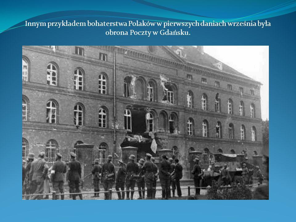 Innym przykładem bohaterstwa Polaków w pierwszych daniach września była obrona Poczty w Gdańsku.