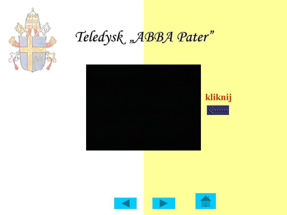 """Teledysk """"ABBA Pater"""" kliknij"""