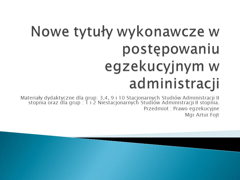 Materiały dydaktyczne dla grup: 3,4, 9 i 10 Stacjonarnych Studiów Administracji II stopnia oraz dla grup : 1 i 2 Niestacjonarnych Studiów Administracj