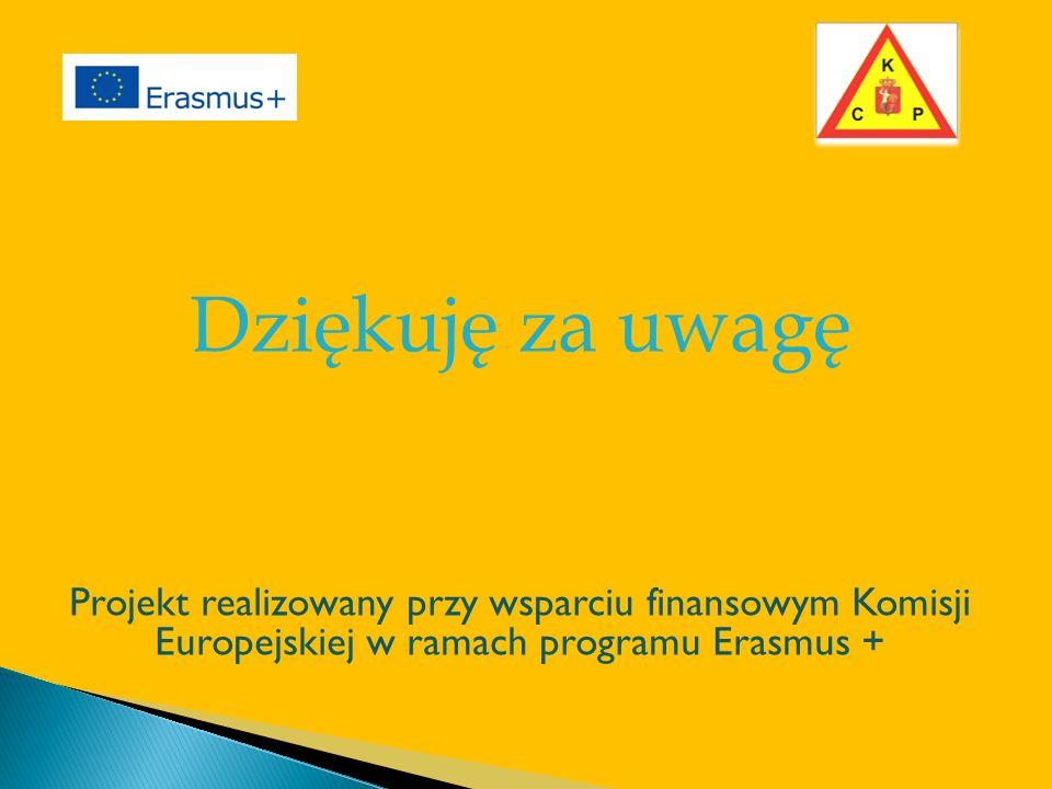 Dziękuję za uwagę Projekt realizowany przy wsparciu finansowym Komisji Europejskiej w ramach programu Erasmus +