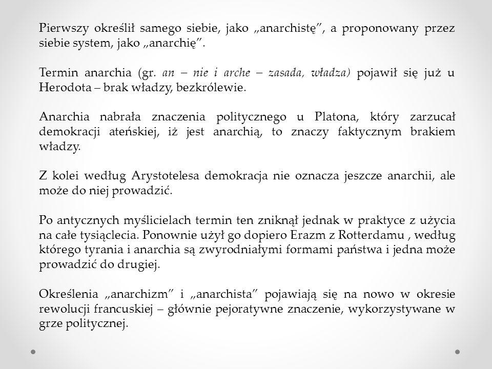"""Pierwszy określił samego siebie, jako """"anarchistę , a proponowany przez siebie system, jako """"anarchię ."""