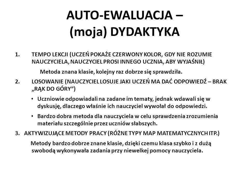 AUTO-EWALUACJA – (moja) DYDAKTYKA 1.TEMPO LEKCJI (UCZEŃ POKAŻE CZERWONY KOLOR, GDY NIE ROZUMIE NAUCZYCIELA, NAUCZYCIEL PROSI INNEGO UCZNIA, ABY WYJAŚN