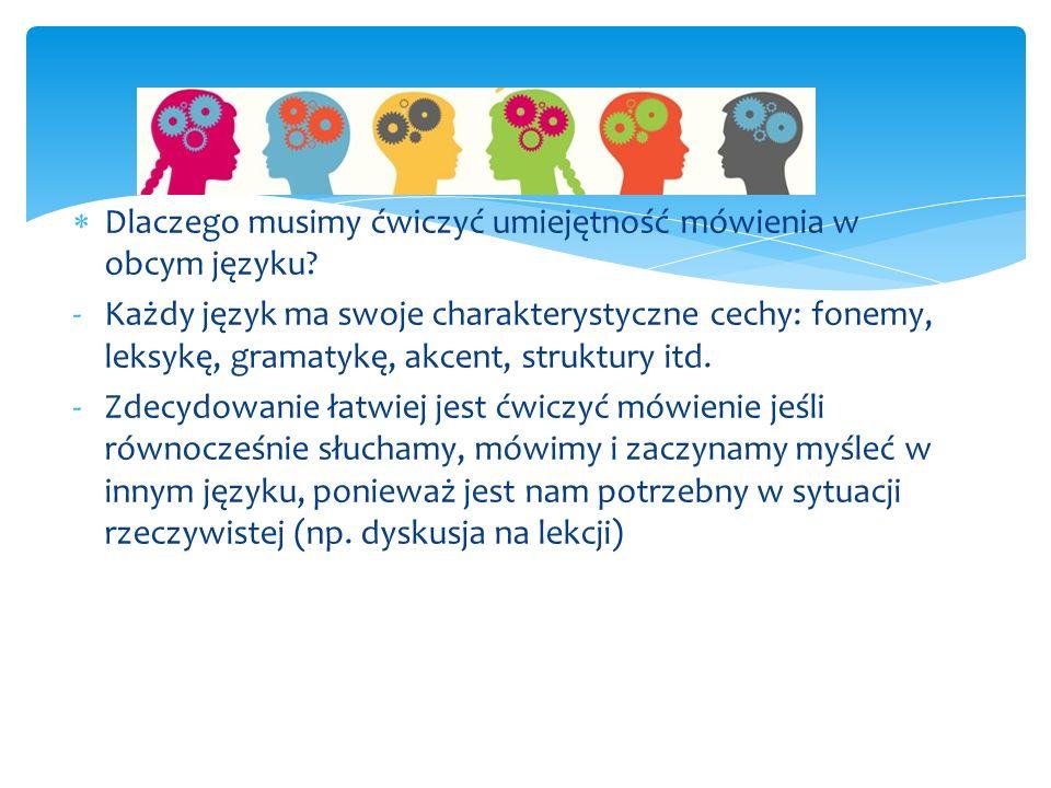  Dlaczego musimy ćwiczyć umiejętność mówienia w obcym języku.