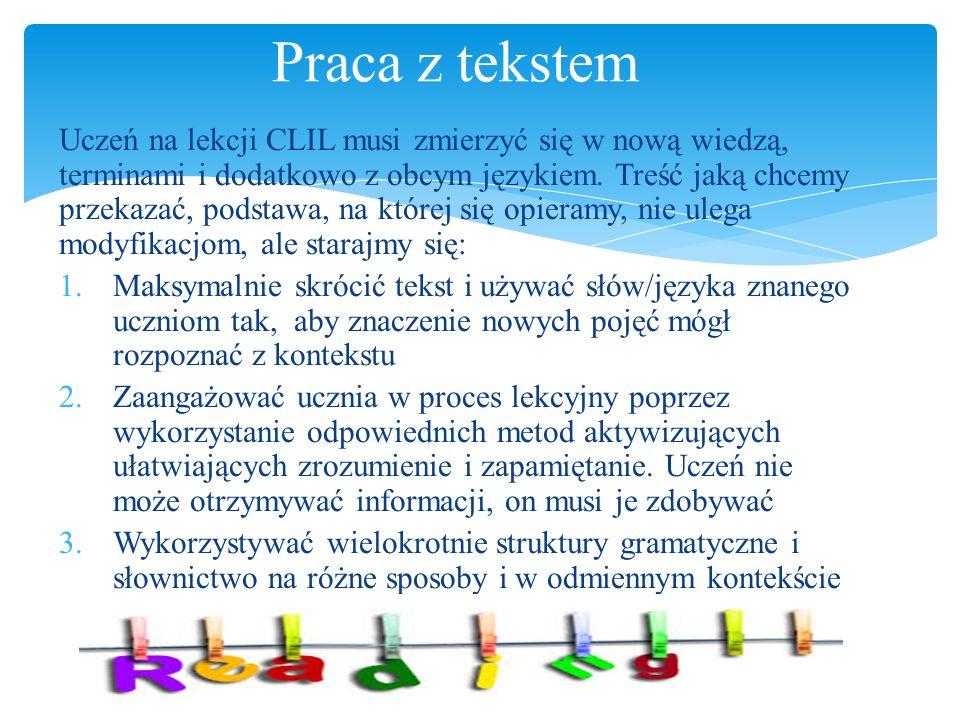 Uczeń na lekcji CLIL musi zmierzyć się w nową wiedzą, terminami i dodatkowo z obcym językiem.