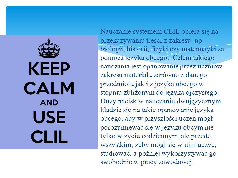  Nauczanie systemem CLIL opiera się na przekazywaniu treści z zakresu np.