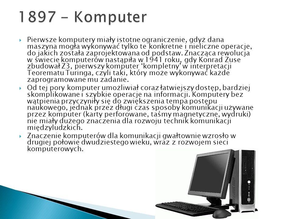  Pierwsze komputery miały istotne ograniczenie, gdyż dana maszyna mogła wykonywać tylko te konkretne i nieliczne operacje, do jakich została zaprojektowana od podstaw.