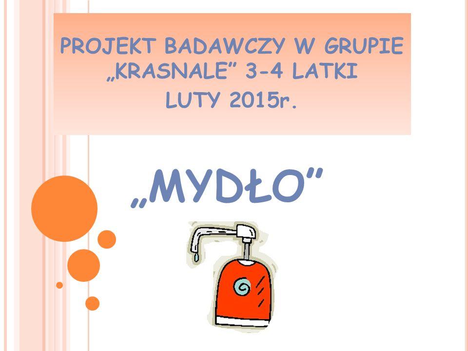 """""""MYDŁO"""" PROJEKT BADAWCZY W GRUPIE """"KRASNALE"""" 3-4 LATKI LUTY 2015r."""