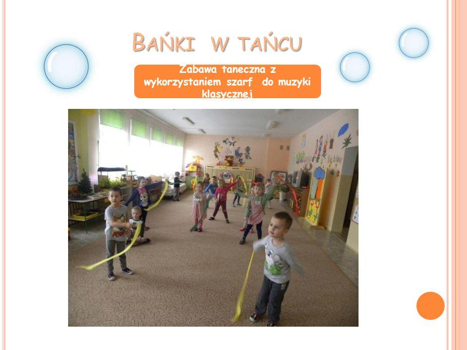 B AŃKI W TAŃCU Zabawa taneczna z wykorzystaniem szarf do muzyki klasycznej