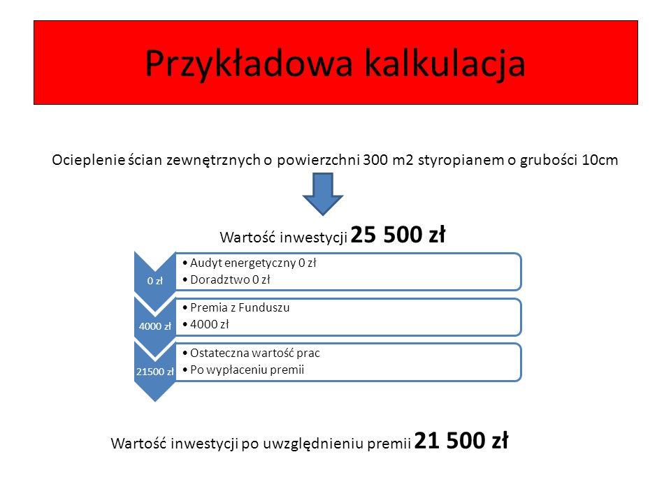Przykładowa kalkulacja Ocieplenie ścian zewnętrznych o powierzchni 300 m2 styropianem o grubości 10cm Wartość inwestycji 25 500 zł 0 zł Audyt energety