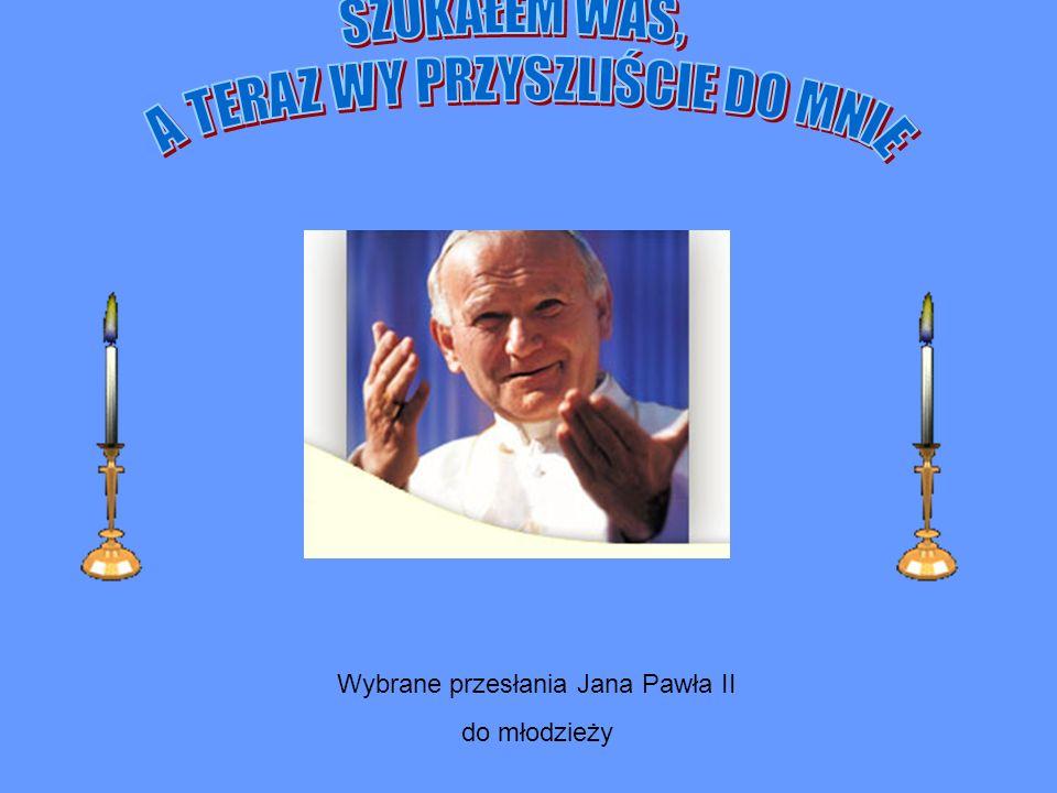 Wybrane przesłania Jana Pawła II do młodzieży