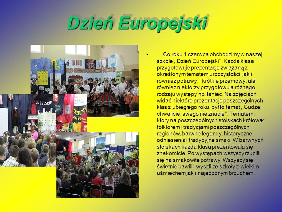 Dzień Europejski Dzień Europejski Co roku 1 czerwca obchodzimy w naszej szkole,,Dzień Europejski''.Każda klasa przygotowuje prezentacje związaną z okr