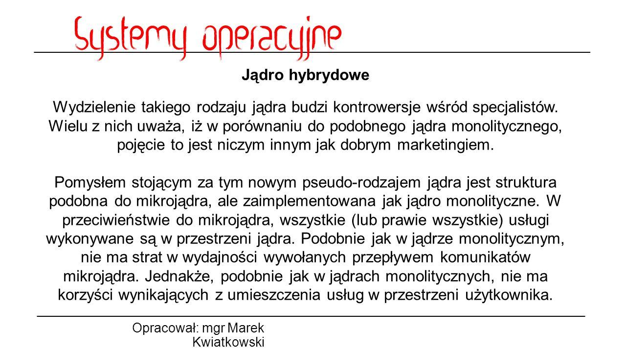 Jądro hybrydowe Opracował: mgr Marek Kwiatkowski Wydzielenie takiego rodzaju jądra budzi kontrowersje wśród specjalistów. Wielu z nich uważa, iż w por