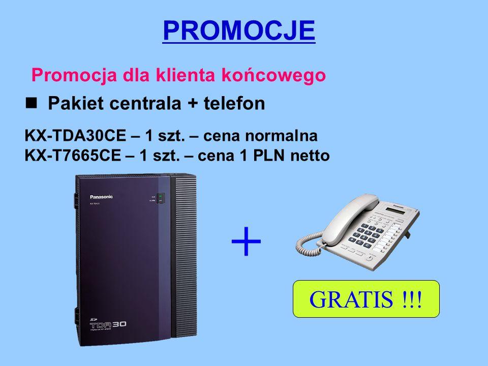 PROMOCJE Promocja dla klienta końcowego Pakiet centrala + telefon KX-TDA30CE – 1 szt.