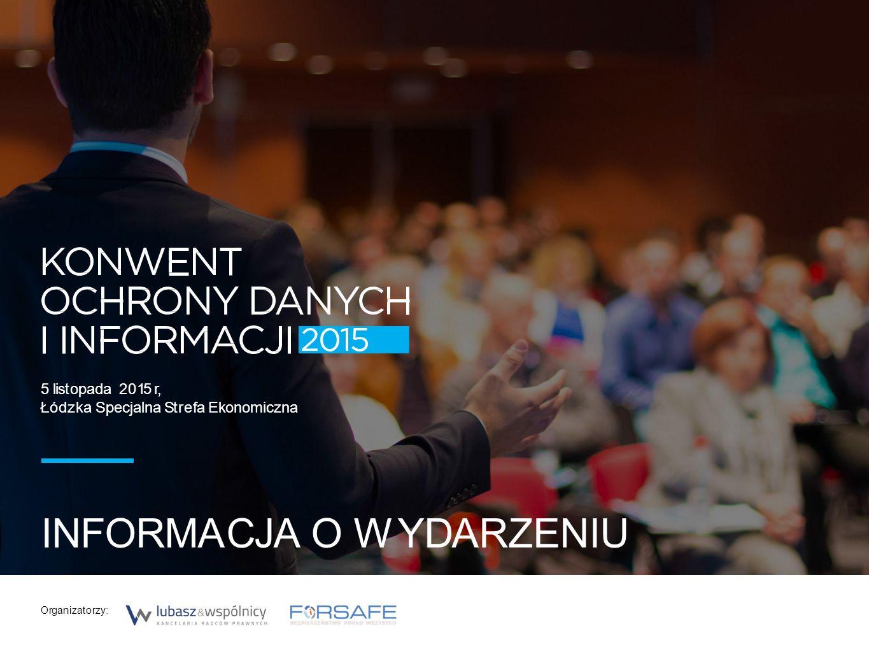5 listopada 2015 r, Łódzka Specjalna Strefa Ekonomiczna INFORMACJA O WYDARZENIU Organizatorzy: