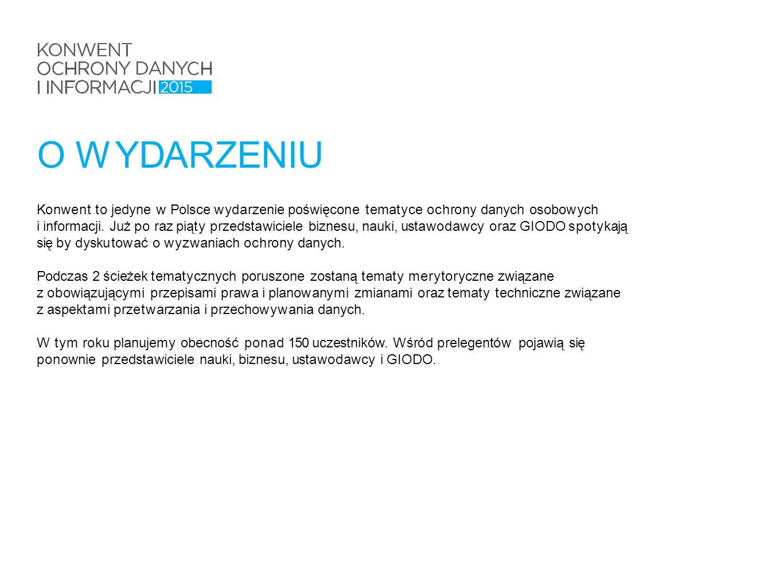 Konwent to jedyne w Polsce wydarzenie poświęcone tematyce ochrony danych osobowych i informacji.