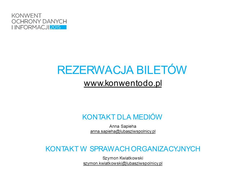 REZERWACJA BILETÓW www.konwentodo.pl KONTAKT DLA MEDIÓW Anna Sapieha anna.sapieha@lubasziwspolnicy.pl anna.sapieha@lubasziwspolnicy.pl KONTAKT W SPRAWACH ORGANIZACYJNYCH Szymon Kwiatkowski szymon.kwiatkowski@lubasziwspolnicy.pl szymon.kwiatkowski@lubasziwspolnicy.pl
