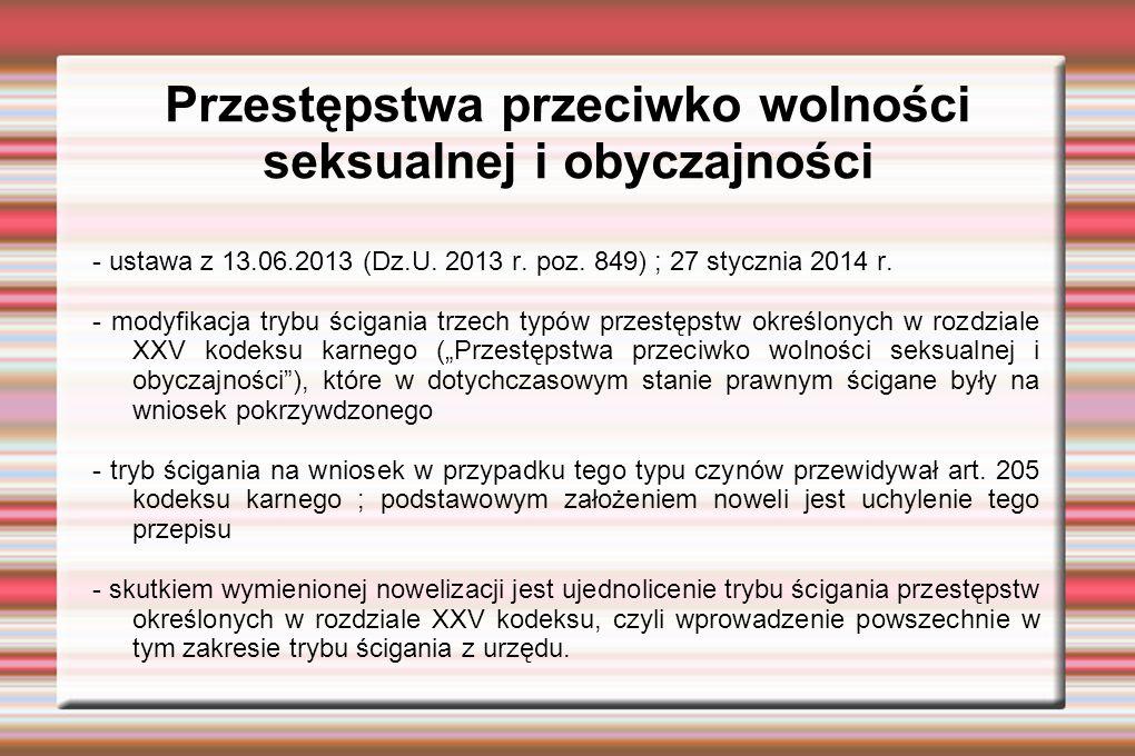 Przestępstwa przeciwko wolności seksualnej i obyczajności - ustawa z 13.06.2013 (Dz.U.