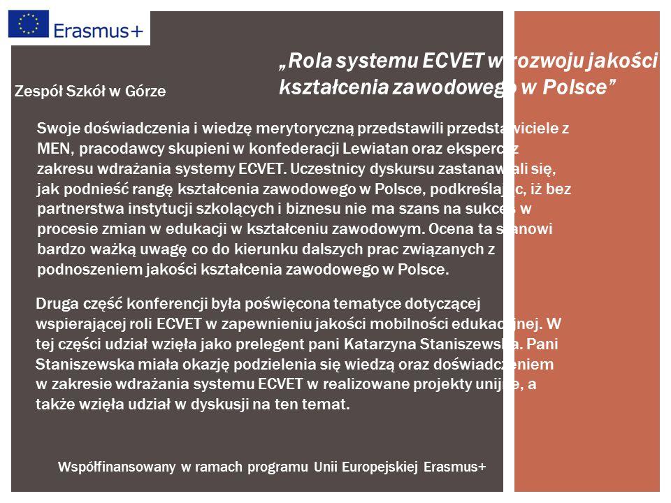 Współfinansowany w ramach programu Unii Europejskiej Erasmus+ Zespół Szkół w Górze Druga część konferencji była poświęcona tematyce dotyczącej wspierającej roli ECVET w zapewnieniu jakości mobilności edukacyjnej.