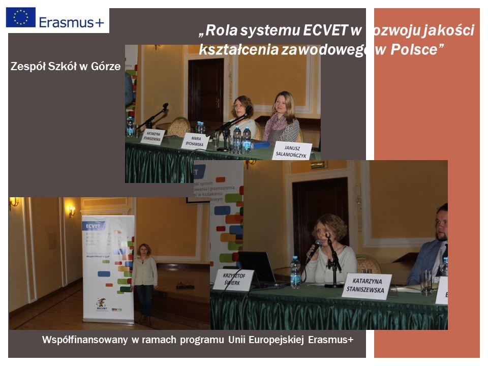 """Współfinansowany w ramach programu Unii Europejskiej Erasmus+ Zespół Szkół w Górze """"Rola systemu ECVET w rozwoju jakości kształcenia zawodowego w Polsce"""