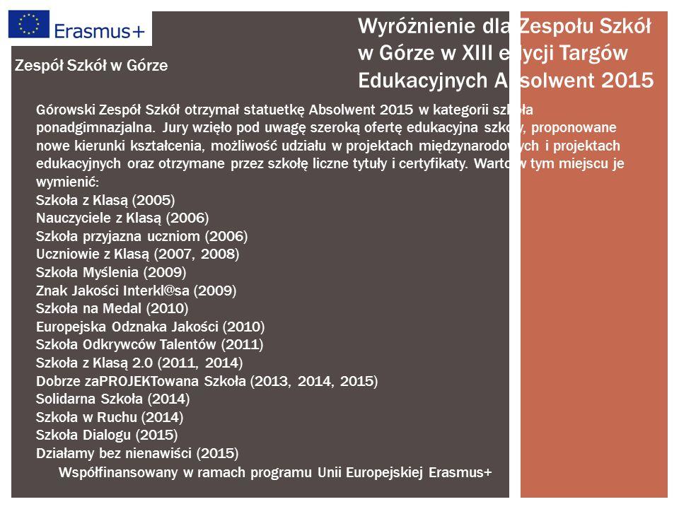 Współfinansowany w ramach programu Unii Europejskiej Erasmus+ Zespół Szkół w Górze Górowski Zespół Szkół otrzymał statuetkę Absolwent 2015 w kategorii szkoła ponadgimnazjalna.