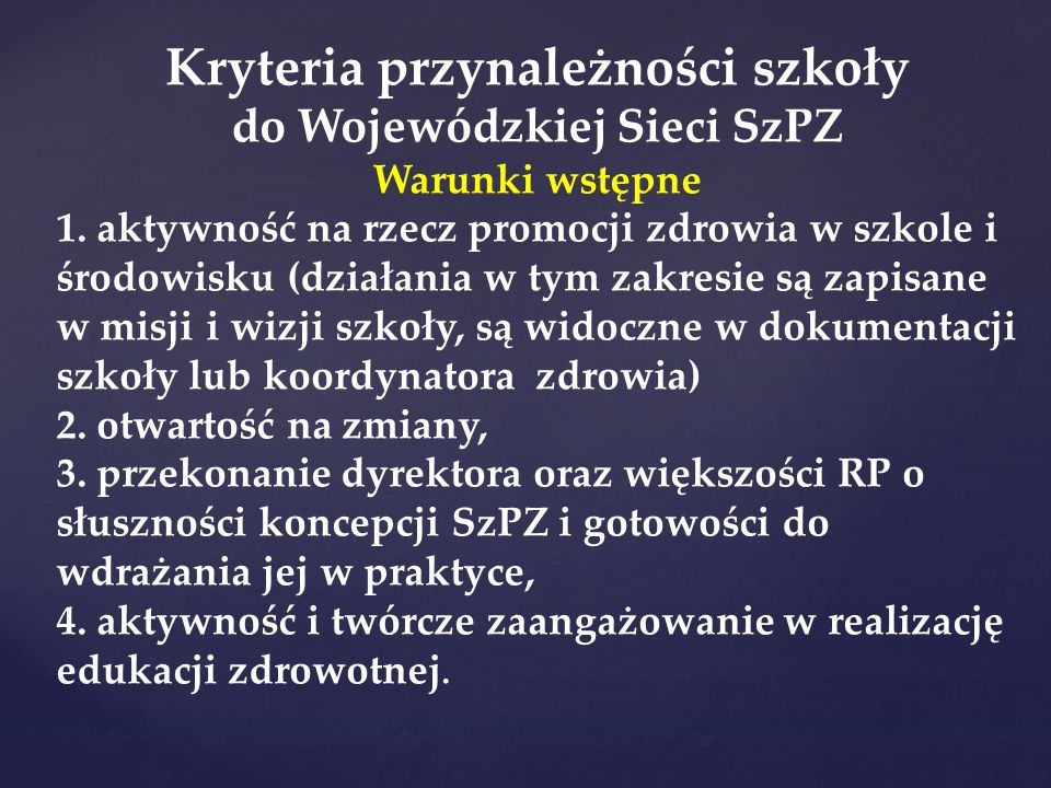 Kryteria przynależności szkoły do Wojewódzkiej Sieci SzPZ Warunki wstępne 1.