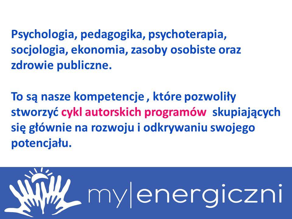 Psychologia, pedagogika, psychoterapia, socjologia, ekonomia, zasoby osobiste oraz zdrowie publiczne. To są nasze kompetencje, które pozwoliły stworzy