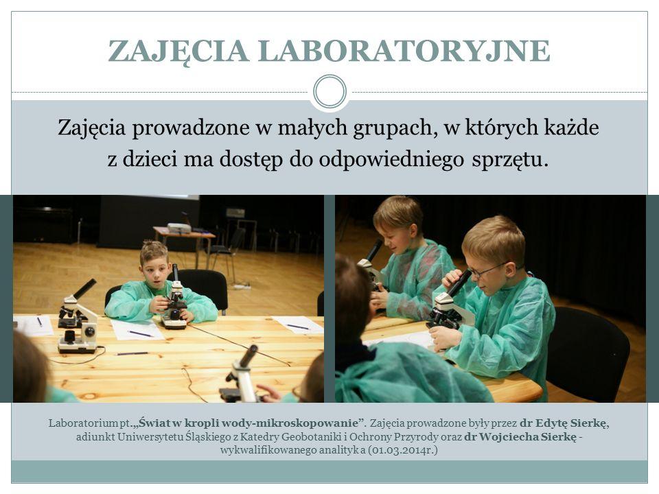 """ZAJĘCIA LABORATORYJNE Zajęcia prowadzone w małych grupach, w których każde z dzieci ma dostęp do odpowiedniego sprzętu. Laboratorium pt.""""Świat w kropl"""