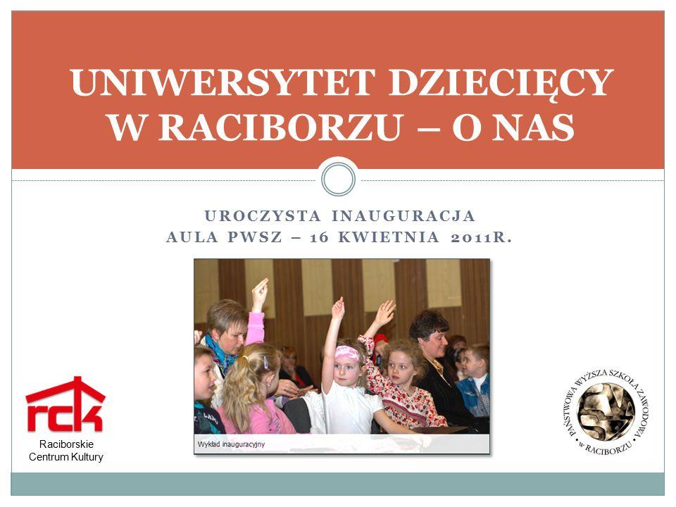 UROCZYSTA INAUGURACJA AULA PWSZ – 16 KWIETNIA 2011R.