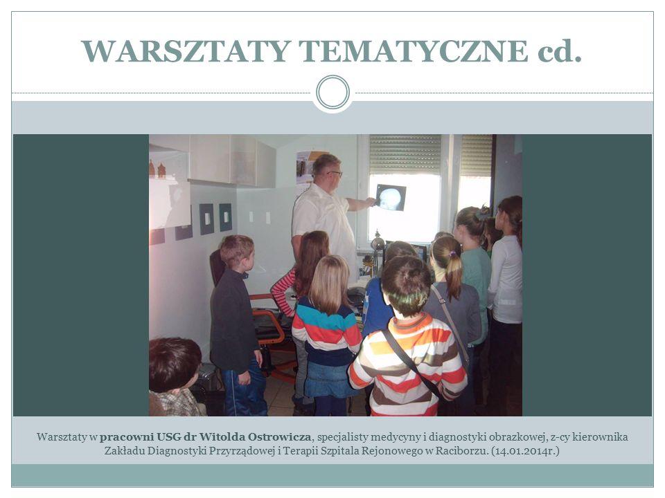 WARSZTATY TEMATYCZNE cd. Warsztaty w pracowni USG dr Witolda Ostrowicza, specjalisty medycyny i diagnostyki obrazkowej, z-cy kierownika Zakładu Diagno