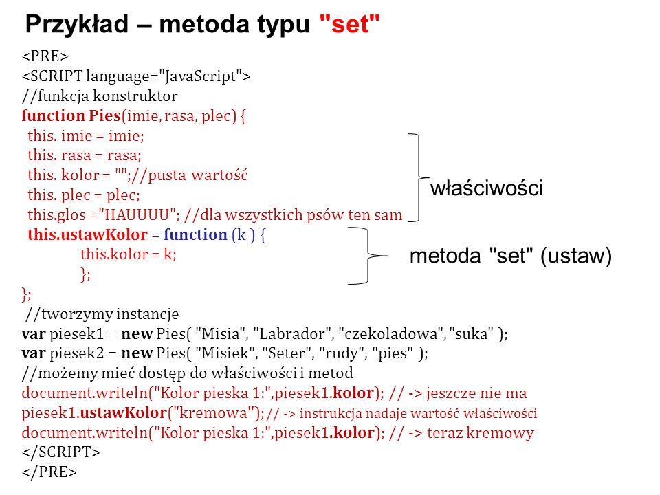 //funkcja konstruktor function Pies(imie, rasa, plec) { this.