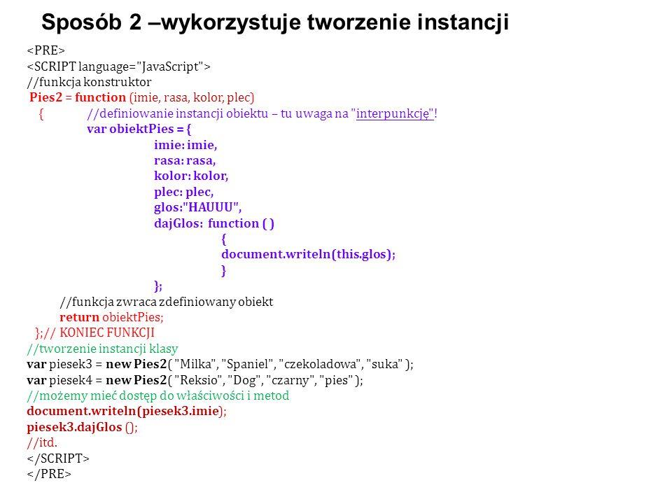 //funkcja konstruktor Pies2 = function (imie, rasa, kolor, plec) {//definiowanie instancji obiektu – tu uwaga na