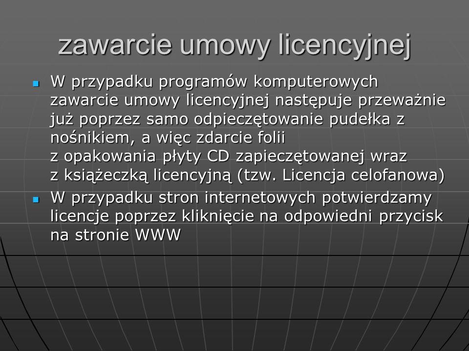 zawarcie umowy licencyjnej W przypadku programów komputerowych zawarcie umowy licencyjnej następuje przeważnie już poprzez samo odpieczętowanie pudełk
