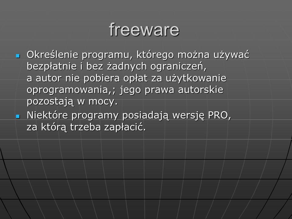 Określenie programu, którego można używać bezpłatnie i bez żadnych ograniczeń, a autor nie pobiera opłat za użytkowanie oprogramowania,; jego prawa au