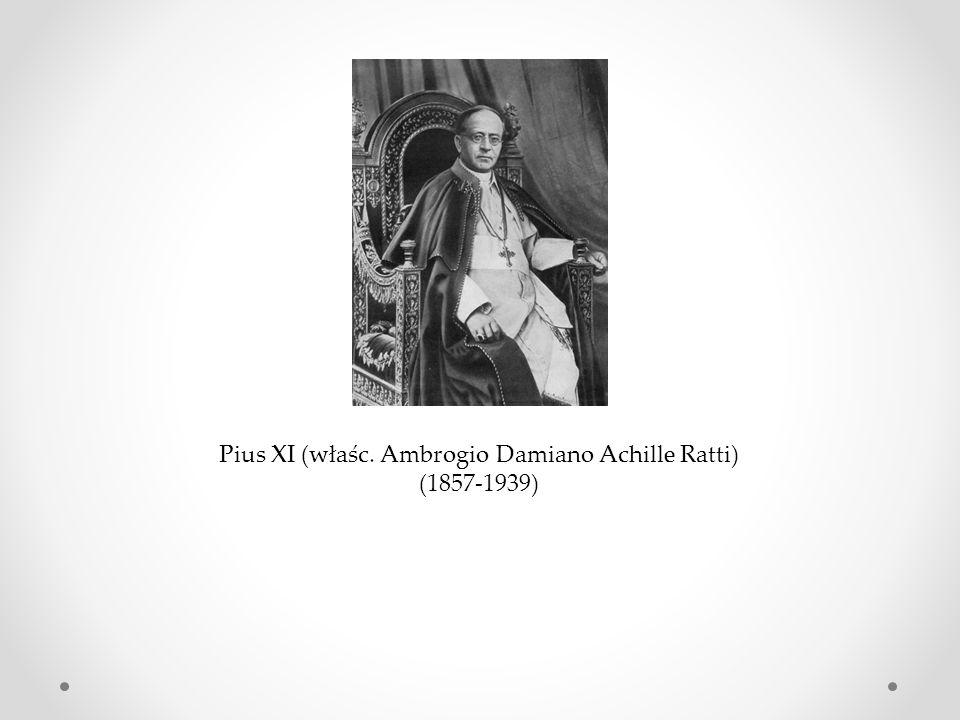 Pius XI (właśc. Ambrogio Damiano Achille Ratti) (1857-1939)